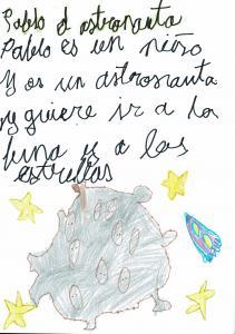 """""""Un amigo cuando quiere, puede"""" de Pablo Pérez Socas. Pablo es un niño de 8 años, con una imaginación tremenda, se comunica escribiendo. Este cuento es un paseo por el espacio donde Pablo el astronauta conoce a un marciano. Una obra pequeña pero con mucho sentimiento, ya que te hace pensar. Esta escrito a mano por el autor. Los dibujos son de su hermano Jorge que tiene 5 años. Se me olvidaba, Pablo tiene autismo, pero esto es lo de menos."""