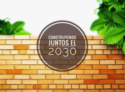 CONSTRUYENDO JUNTOS EL 2030